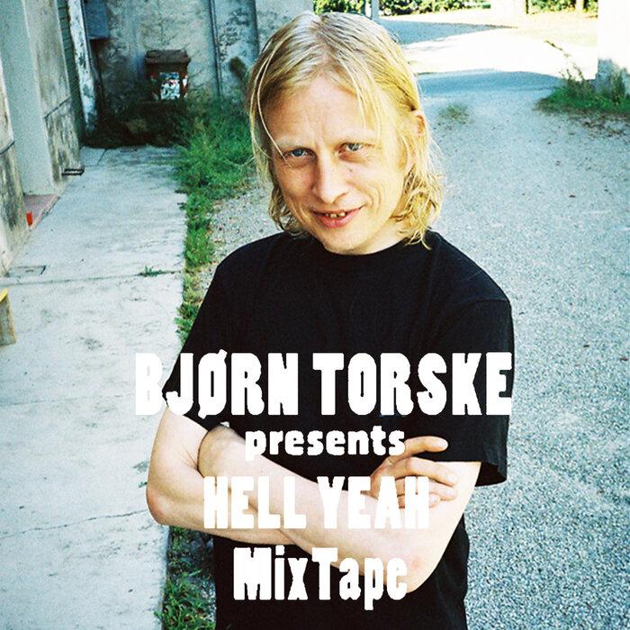 VARIOUS - Bjorn Torske presents HELL YEAH Mixtape