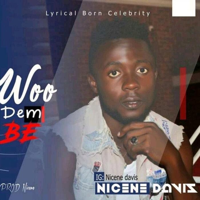 NICENE - Woo Dem Be