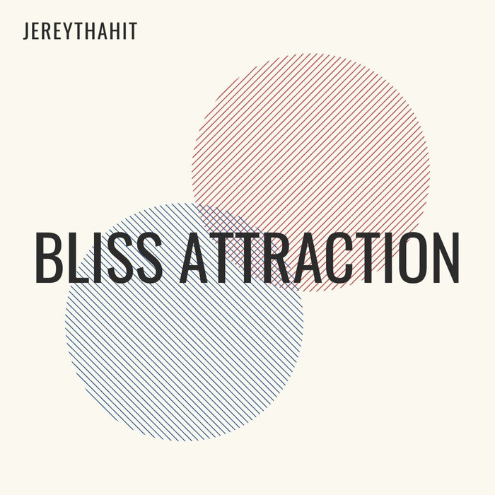 JEREYTHAHIT - Bliss Attraction