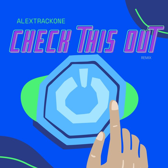 ALEXTRACKONE - Check This Out Remix