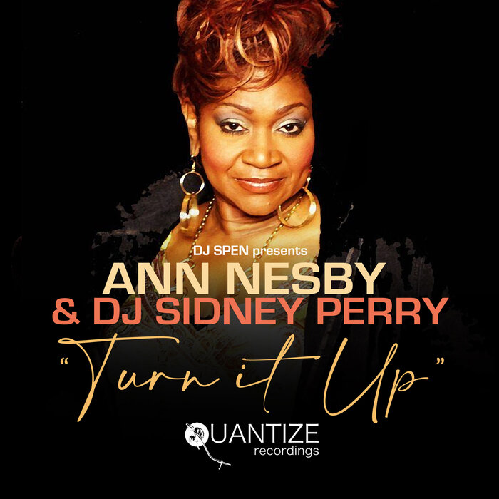 Ann Nesby & DJ Sidney Perry – Turn It Up [Quantize Recordings]