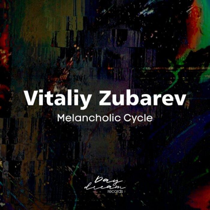 VITALIY ZUBAREV - Melancholic Cycle