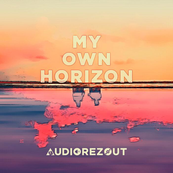 AUDIOREZOUT - My Own Horizon