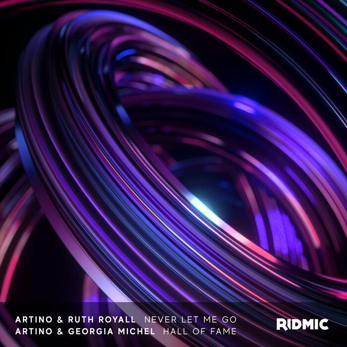 ARTINO/RUTH ROYALL/GEORGIA MICHEL - Never Let Me Go / Hall Of Fame
