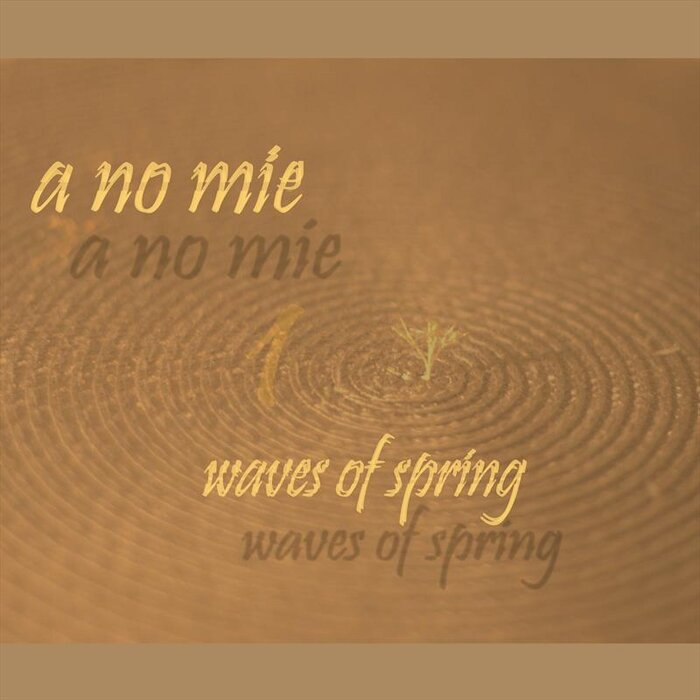 A NO MIE - Waves Of Spring 1