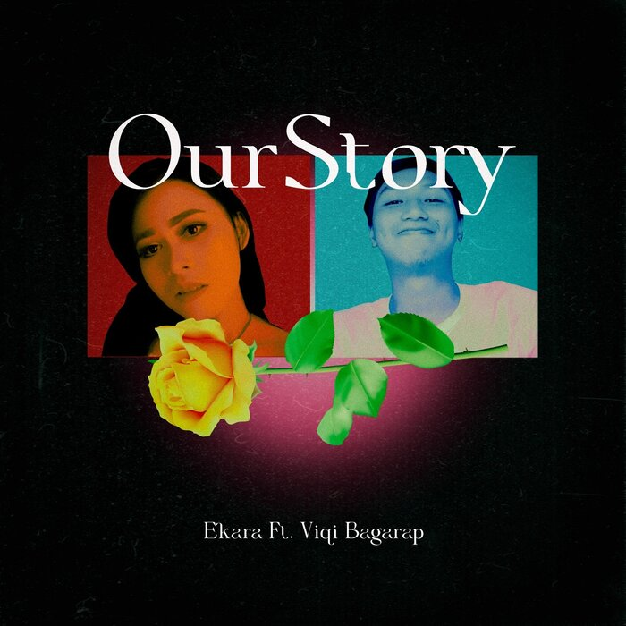 EKARA FEAT VIQI BAGARAP - Our Story