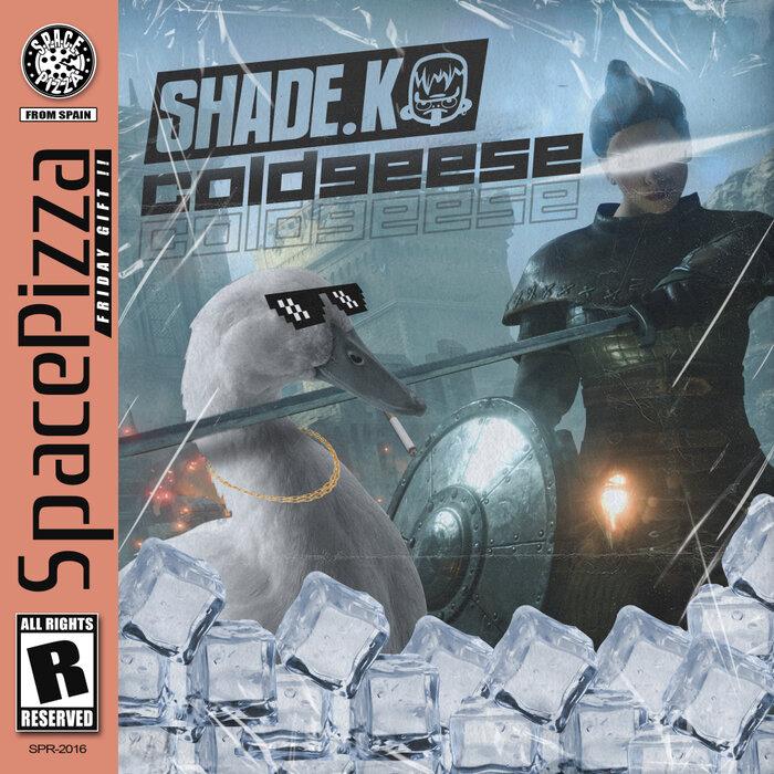SHADE K - Coldgeese