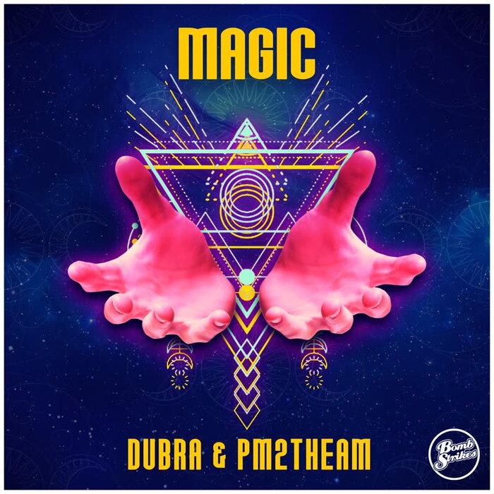 DUBRA/PM2THEAM - Magic