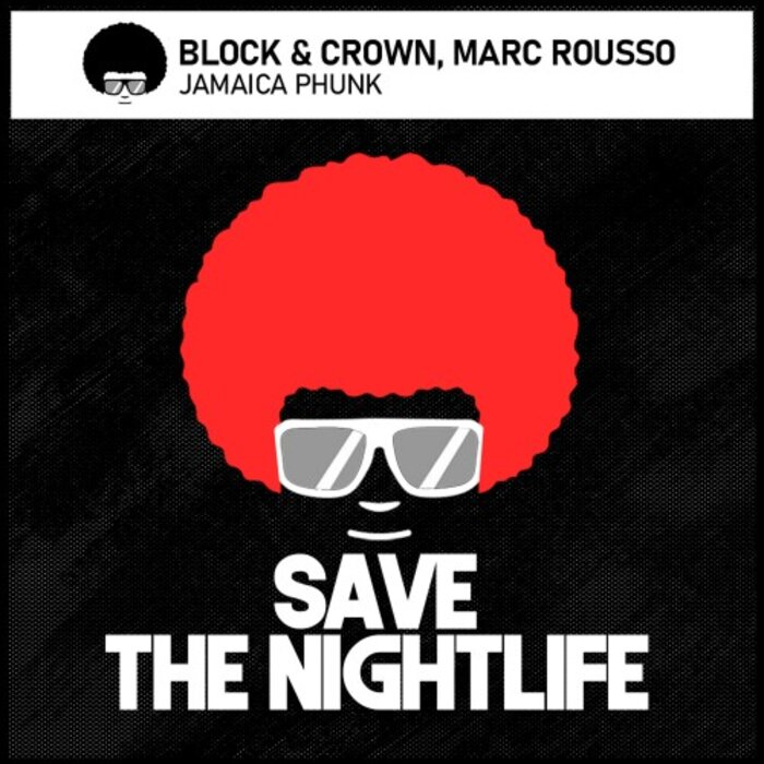 BLOCK & CROWN/MARC ROUSSO - Jamaica Phunk