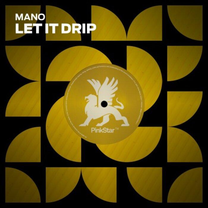 MANO - Let It Drip