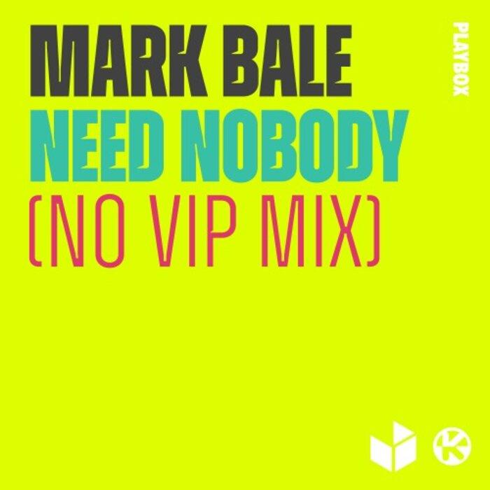 MARK BALE - Need Nobody