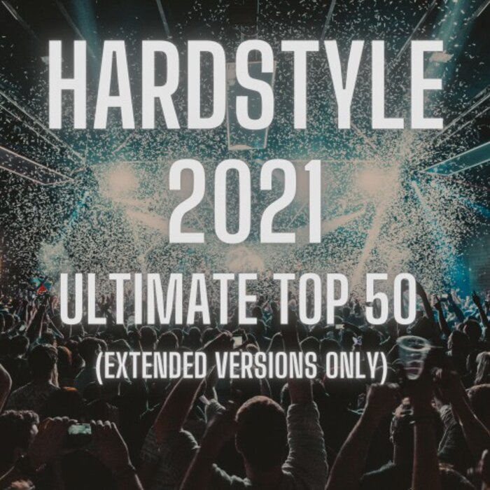 Download VA - Hardstyle 2021 Ultimate Top 50 (Extended) (OWT82) mp3