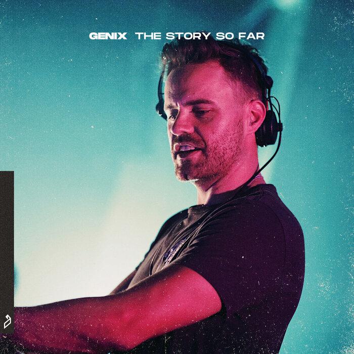 GENIX - Genix: The Story So Far