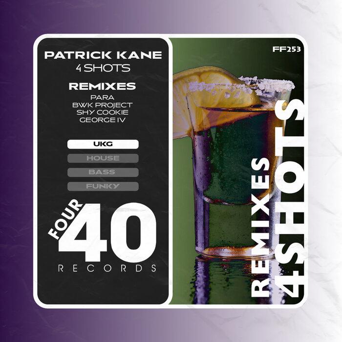 Download Patrick Kane - 4 Shots Remixes mp3