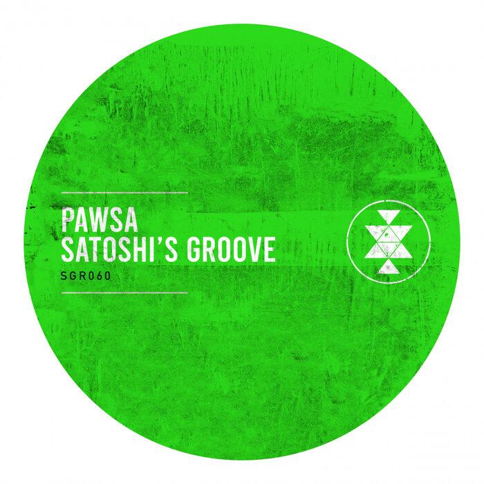 PAWSA - Satoshi's Groove