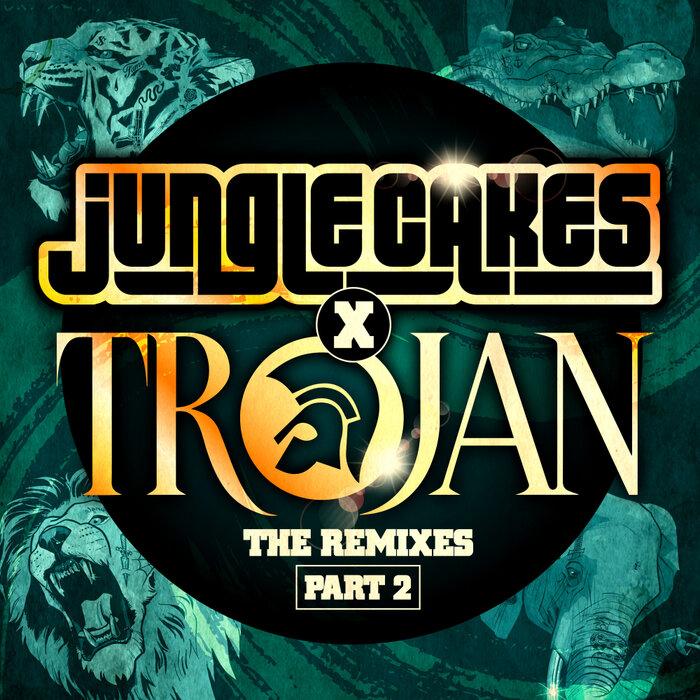 Download VA - Jungle Cakes x Trojan - The Remixes Part 2 mp3