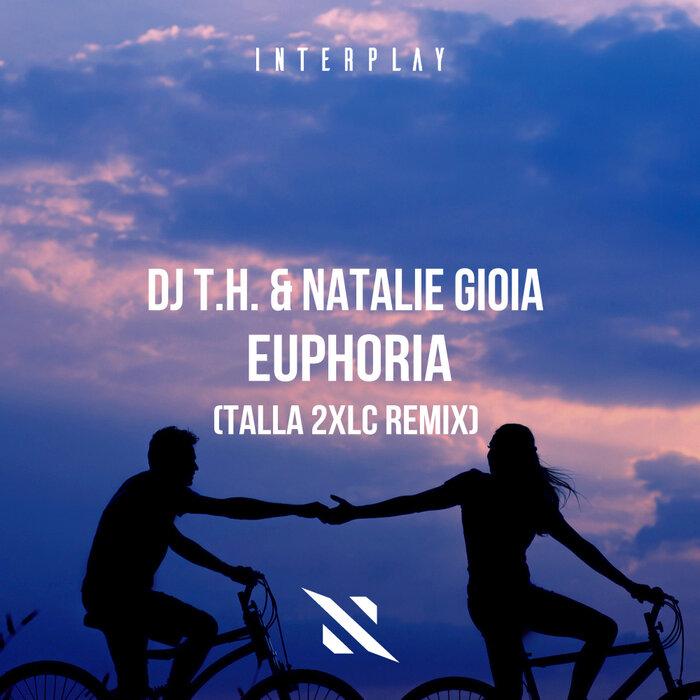 DJ TH/NATALIE GIOIA - Euphoria (Talla 2XLC Remix)