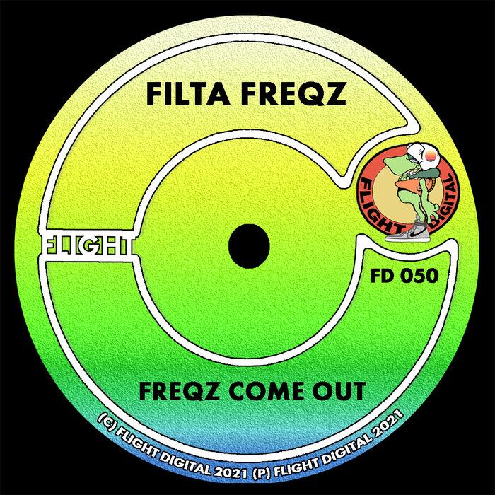 FILTA FREQZ - Freqz Come Out