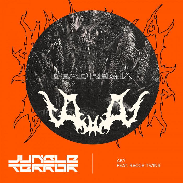 AKY feat RAGGA TWINS - Jungle Terror (Dead Remix)