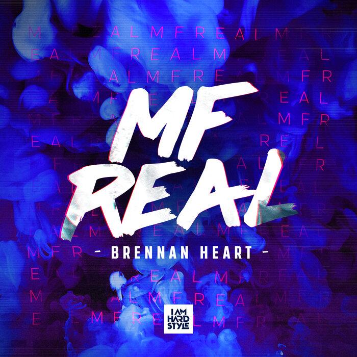 BRENNAN HEART - MF Real (Explicit)