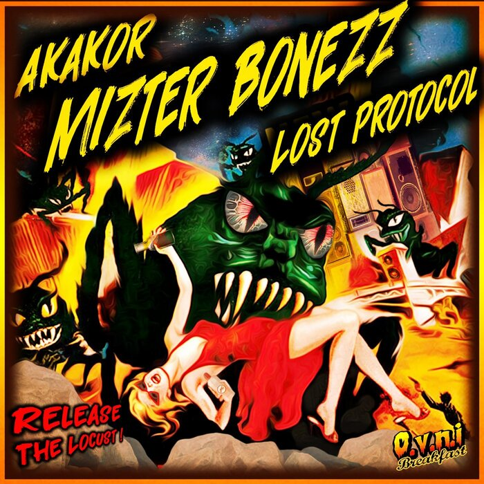 MIZTER BONEZZ/AKAKOR/LOST PROTOCOL - Release The Locust