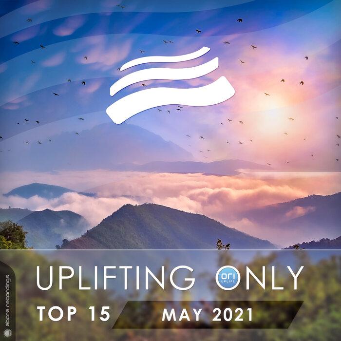 VARIOUS - Uplifting Only Top 15: May 2021