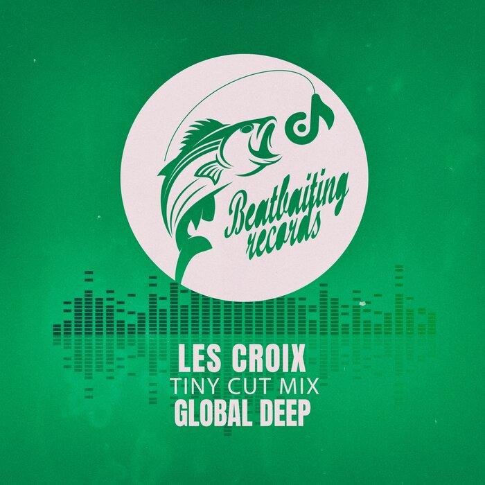 GLOBAL DEEP - Les Croix (Tiny Cut Mix)