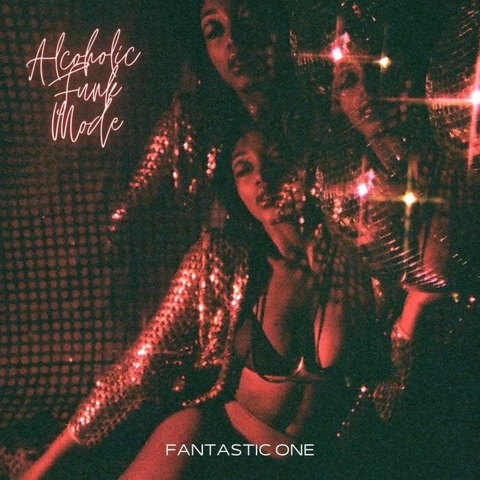 FANTASTIC ONE - Alcoholic Funk Mode
