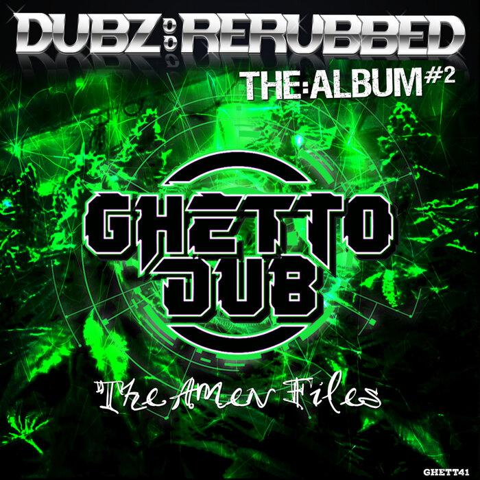 VA - Dubz ReRubbed - The Album #2 - The Amen Files