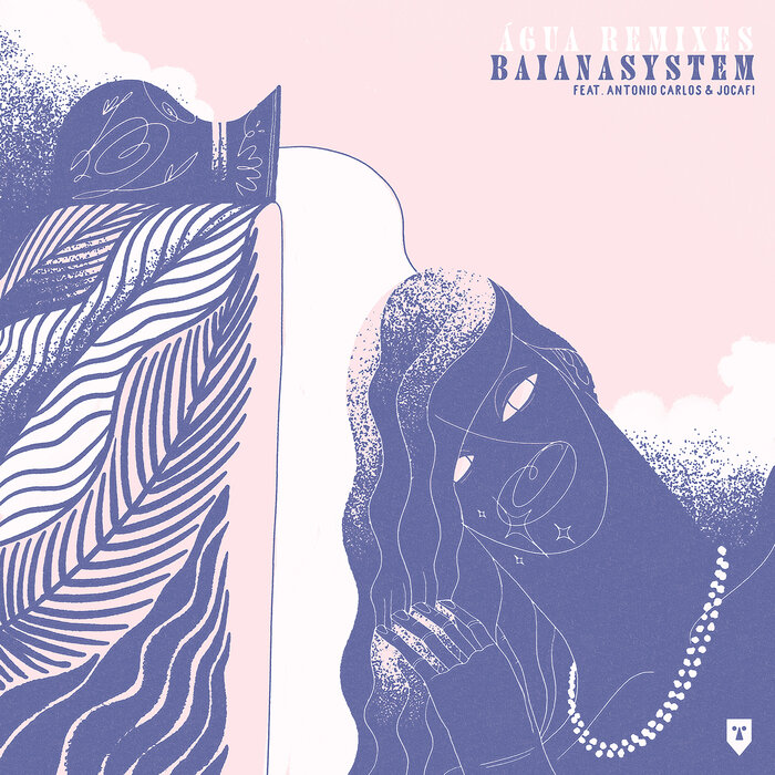 BAIANASYSTEM FEAT ANTONIO CARLOS/JOCAFI - Agua Remixes