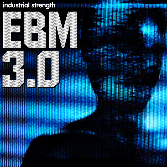 INDUSTRIAL STRENGTH RECORDS - EBM 3.0 (Sample Pack WAV)