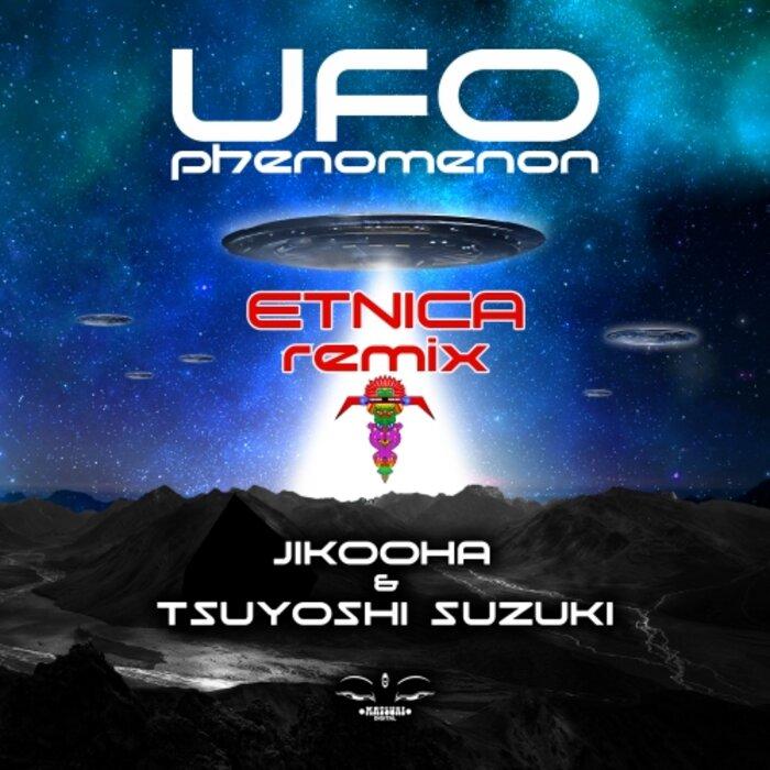 JIKOOHA/TSUYOSHI SUZUKI - Ufo Phenomenon (Etnica Remix)