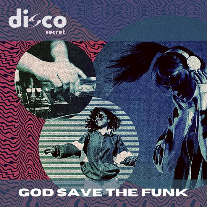 DISCO SECRET - God Save The Funk