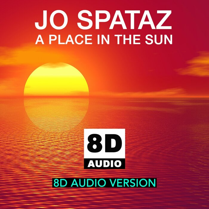 Jo Spataz - A Place In The Sun (8D Audio Version)