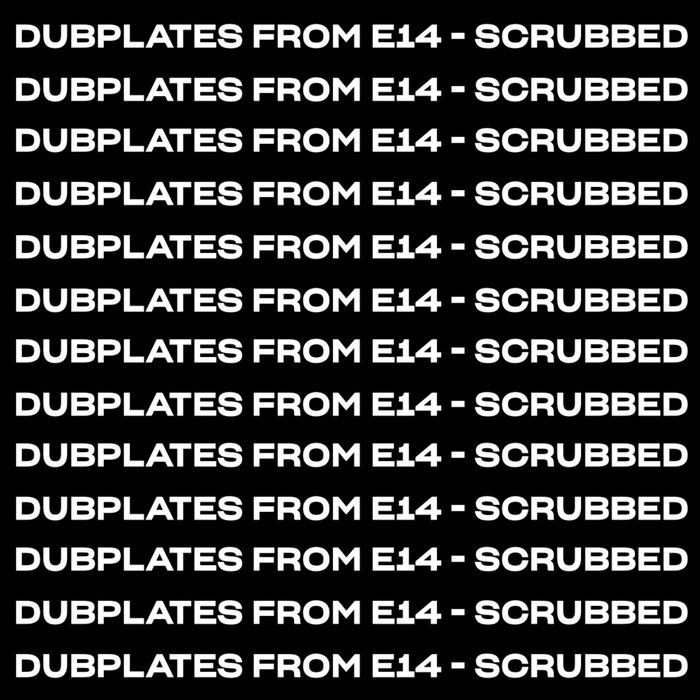 Dubplates From E14 - Scrubbed