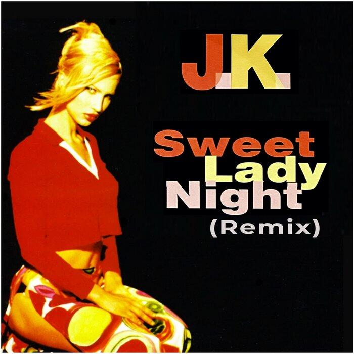 JK - Sweet Lady Night (Remix)