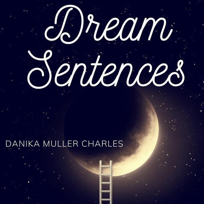 Danika Muller Charles - Dream Sentences
