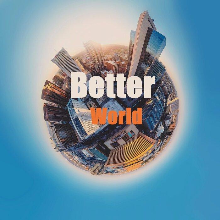 Better World - Better World