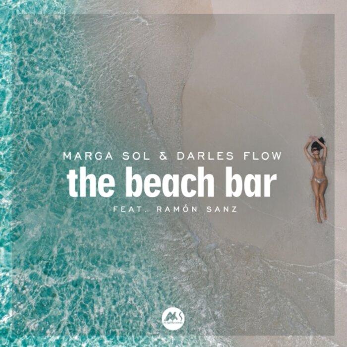 MARGA SOL/DARLES FLOW FEAT RAMON SANZ - The Beach Bar