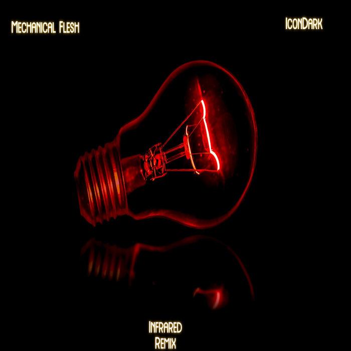 Mechanical Flesh - Infrared (iconDARK Remix)