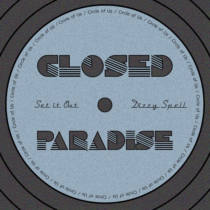 Closed Paradise - Set It Out/Dizzy Spell