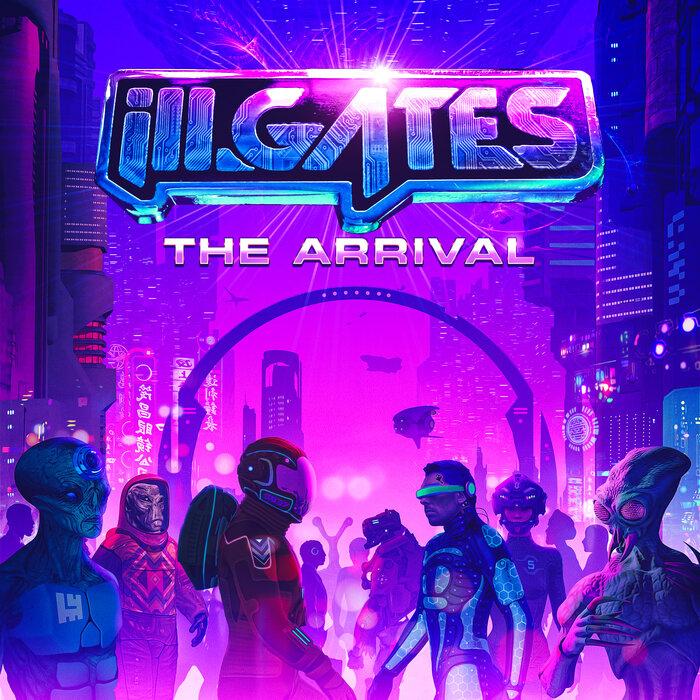 ILL.GATES - The Arrival
