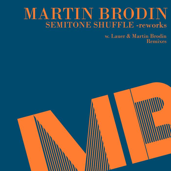 Martin Brodin - Semitone Shuffle Reworks
