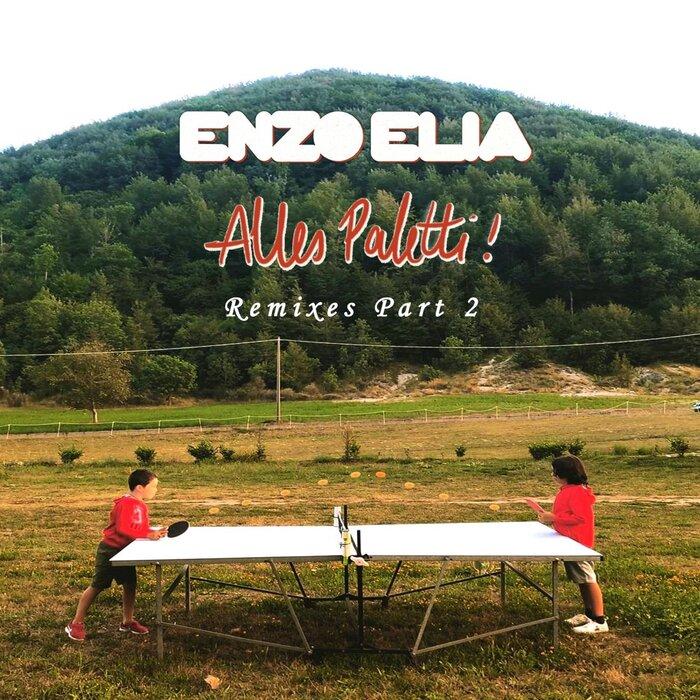 Enzo Elia - Alles Paletti Remixes - Part 2