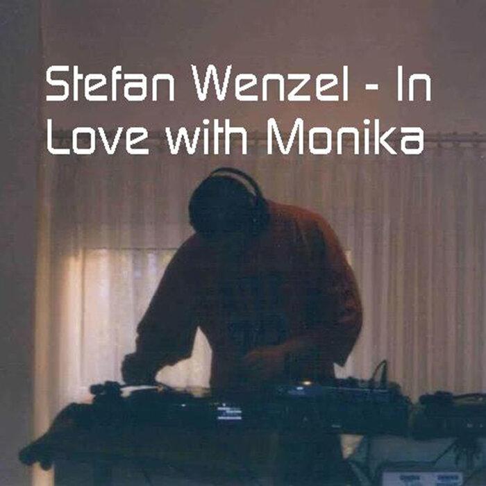stefan wenzel - In Love With Monika