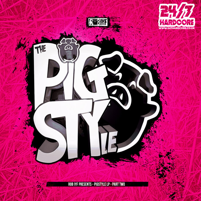 Rob Iyf - PigSTYle LP - Part One & Two (1+2)