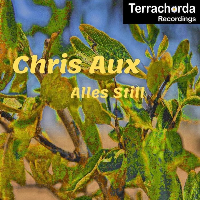 Chris Aux - Alles Still
