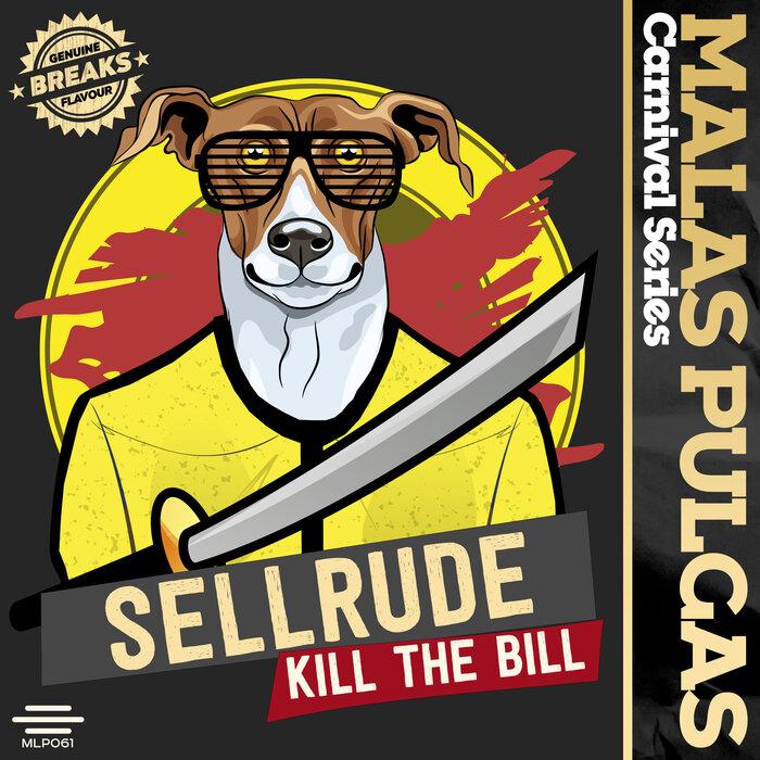 SellRude - Kill The Bill