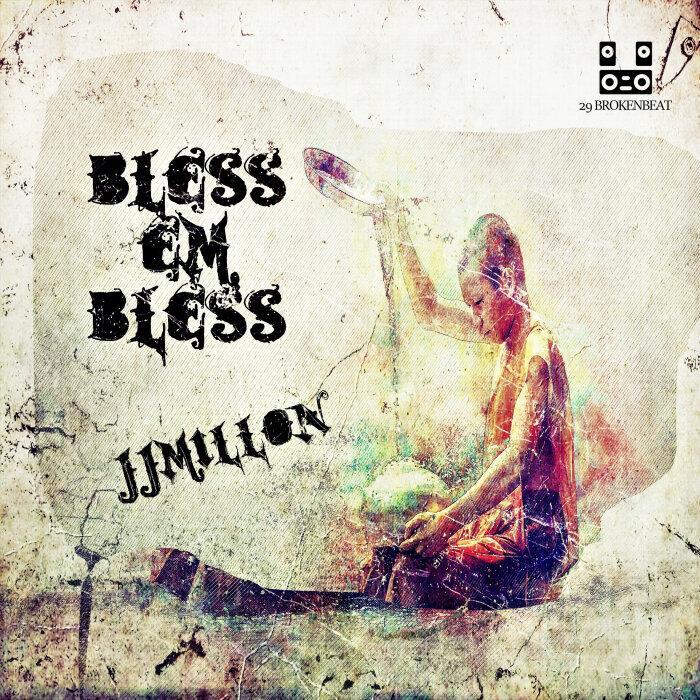 Download JJMILLON - Bless Em Bless [29BB0056] mp3