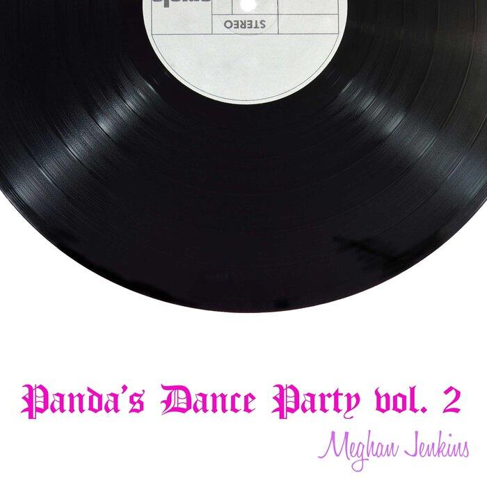 Meghan Jenkins - Panda's Dance Party Vol 2
